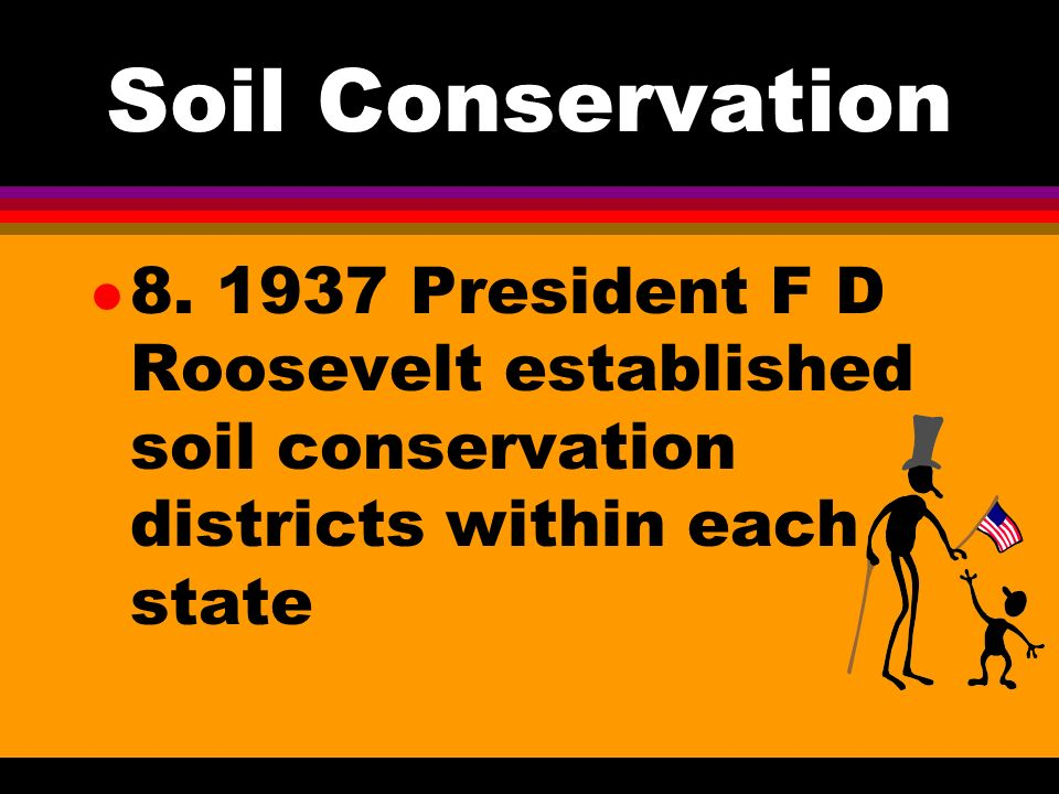 Soil Conservation a. regulated by USDAs Agricultural Stabilization and Conservation Service (ASCS)