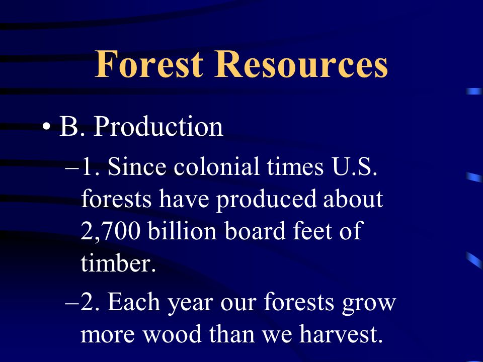 Forest Resources A. Acres of forest land –1.