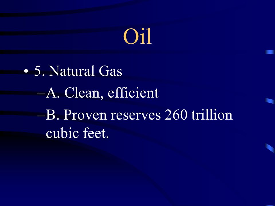 Other Resources 4. Oil –A. In late 1950s projected that oil reserves would last 14 years.