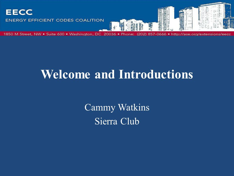 Welcome and Introductions Cammy Watkins Sierra Club