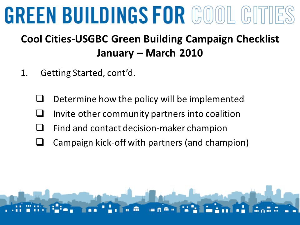 5 Cool Cities-USGBC Green Building Campaign Checklist January – March 2010 1.Getting Started, contd.