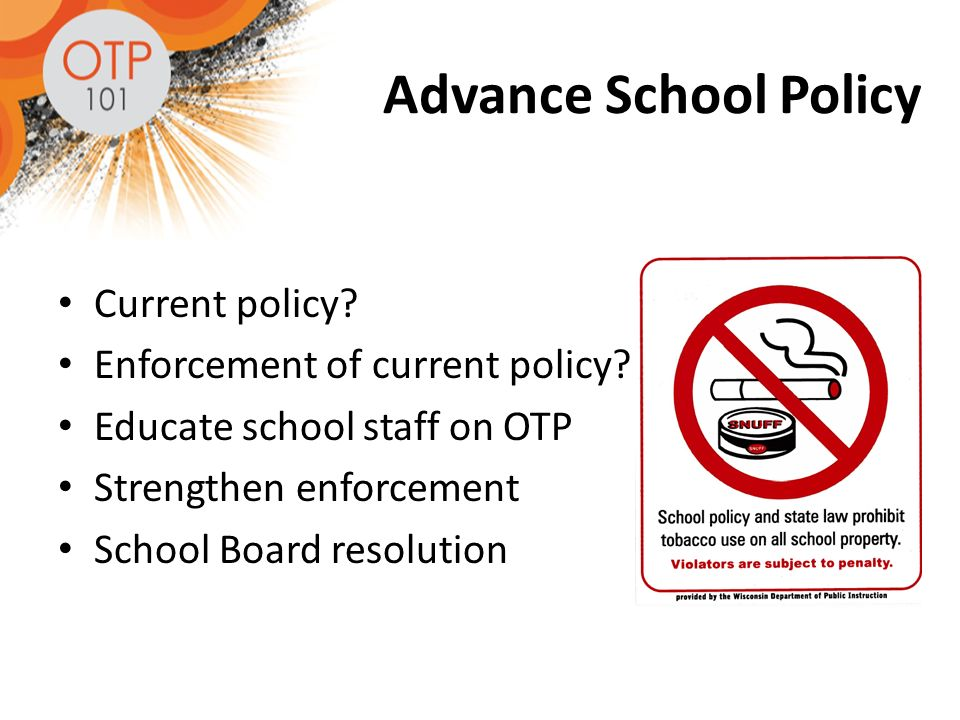 Advance School Policy Current policy. Enforcement of current policy.