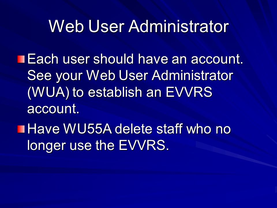 Support EVVRS@doe.state.nj.us EVVRS@doe.state.nj.usEVVRS@doe.state.nj.us Help Icon Supporting documents on Welcome page at http://homeroom.state.nj.us.index.htm: http://homeroom.state.nj.us.index.htm – EVVRS Manual –Frequently Asked Questions –Incident Definitions and Scenarios
