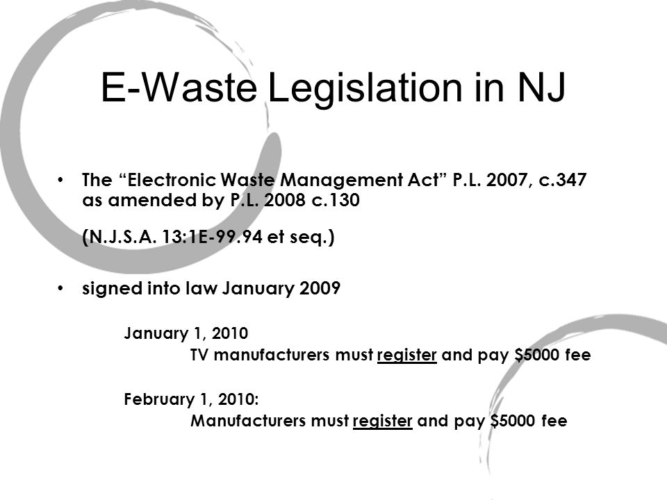 E-Waste Legislation in NJ The Electronic Waste Management Act P.L.