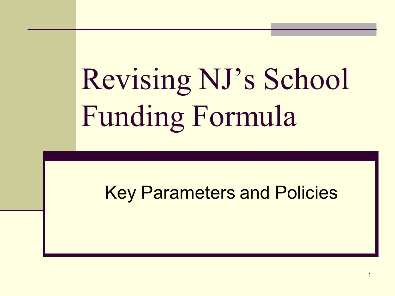1 Revising NJs School Funding Formula Key Parameters and Policies