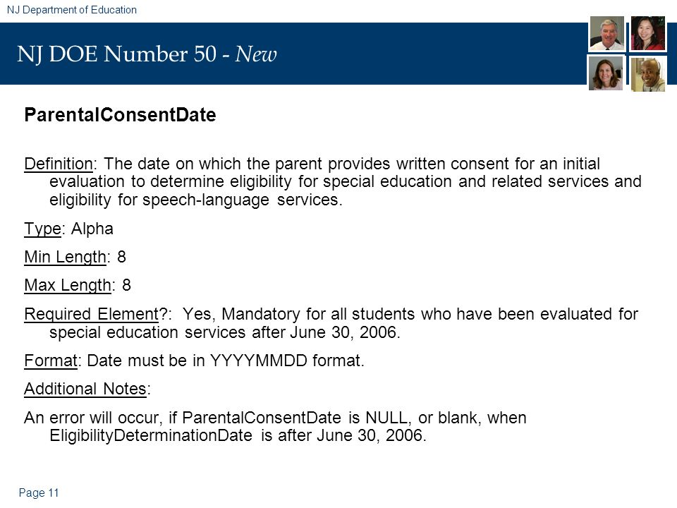 Page 11 NJ Department of Education NJ DOE Number 50 - New ParentalConsentDate Definition: The date on which the parent provides written consent for an