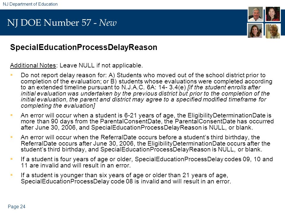 Page 24 NJ Department of Education NJ DOE Number 57 - New SpecialEducationProcessDelayReason Additional Notes: Leave NULL if not applicable. Do not re