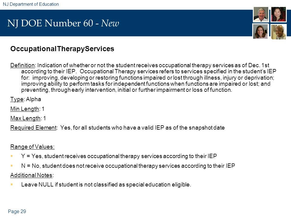 Page 29 NJ Department of Education NJ DOE Number 60 - New OccupationalTherapyServices Definition: Indication of whether or not the student receives oc