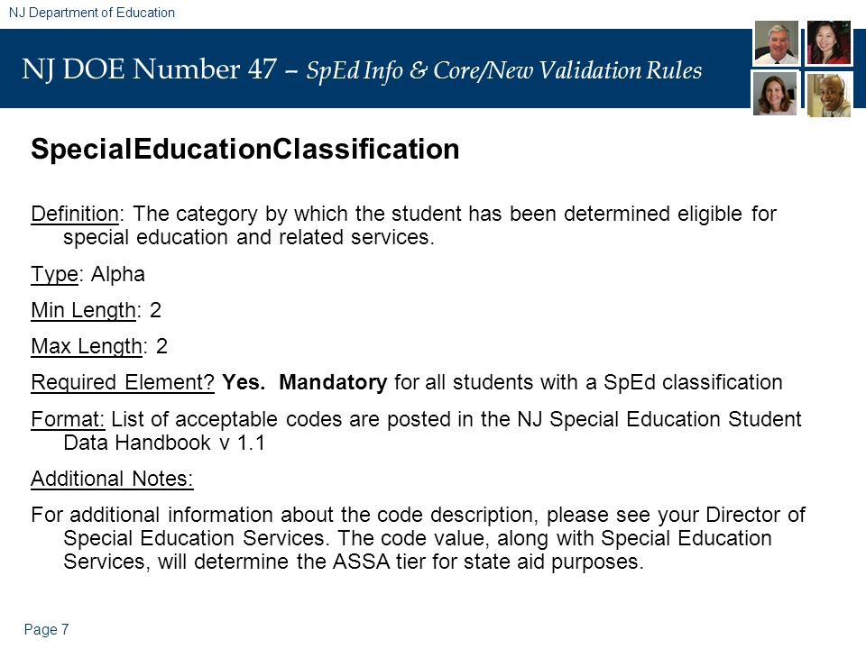 Page 7 NJ Department of Education NJ DOE Number 47 – SpEd Info & Core/New Validation Rules SpecialEducationClassification Definition: The category by