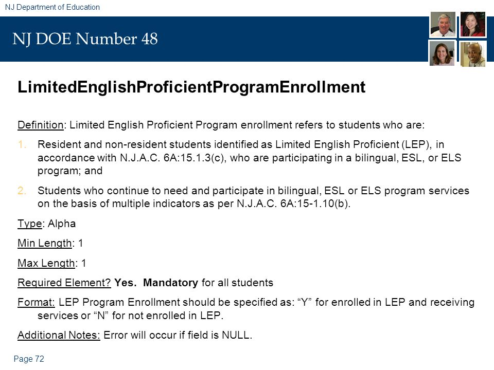 Page 72 NJ Department of Education NJ DOE Number 48 LimitedEnglishProficientProgramEnrollment Definition: Limited English Proficient Program enrollmen