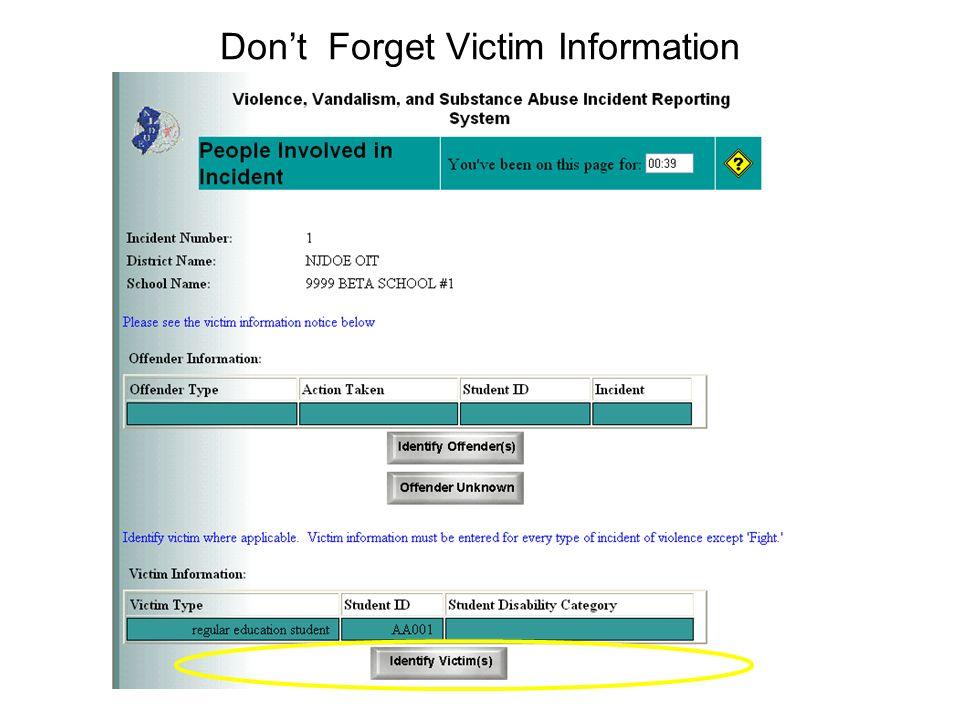 Dont Forget Victim Information