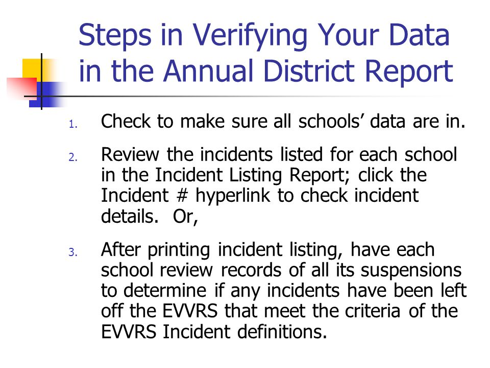 Steps in Verifying Your Data in the Annual District Report 1.