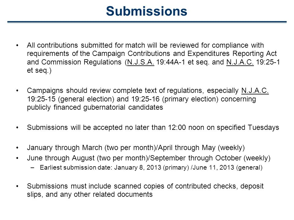 Submissions All contributions submitted for match will be reviewed for compliance with requirements of the Campaign Contributions and Expenditures Reporting Act and Commission Regulations (N.J.S.A.