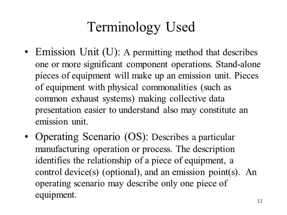 11 Terminology Used Emission Unit (U): A permitting method that describes one or more significant component operations.