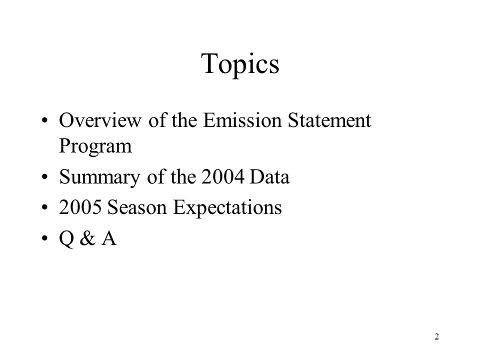 2 Topics Overview of the Emission Statement Program Summary of the 2004 Data 2005 Season Expectations Q & A