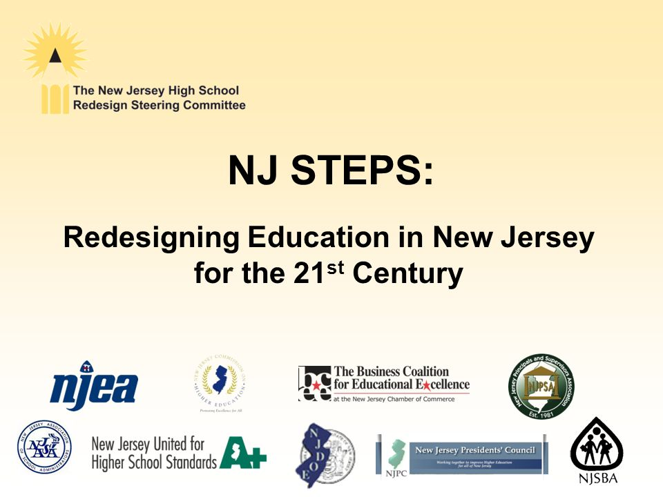NJ STEPS: Redesigning Education in New Jersey for the 21 st Century