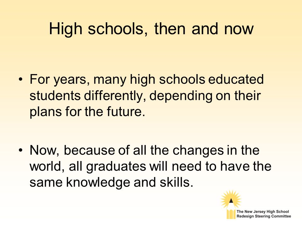 High schools, then and now For years, many high schools educated students differently, depending on their plans for the future.