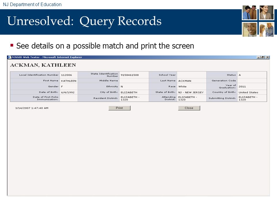NJ Department of Education Unresolved: Query Records See details on a possible match and print the screen