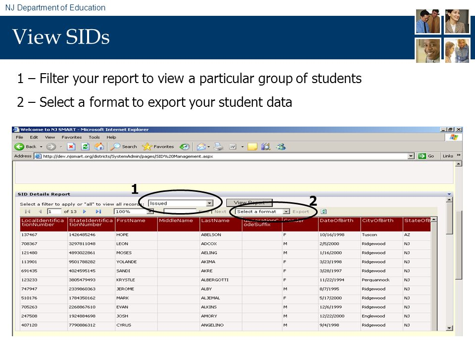 NJ Department of Education View SIDs 1 2 1 – Filter your report to view a particular group of students 2 – Select a format to export your student data