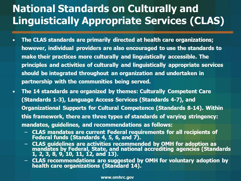 The CLAS standards are primarily directed at health care organizations; however, individual providers are also encouraged to use the standards to make