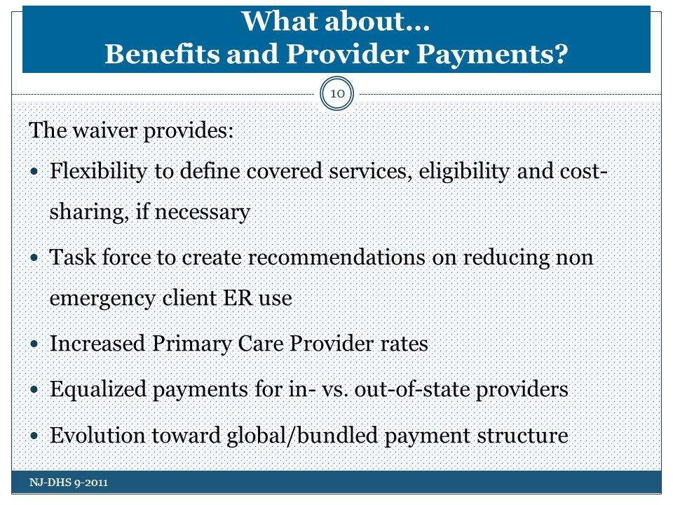 What about… Benefits and Provider Payments.