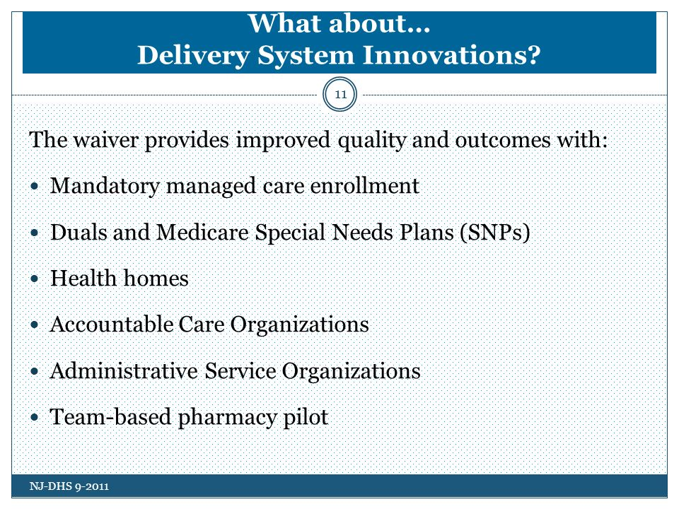 What about… Delivery System Innovations.