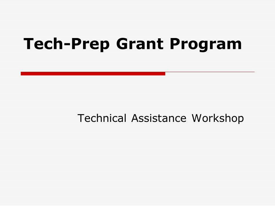 Tech-Prep Grant Program Technical Assistance Workshop