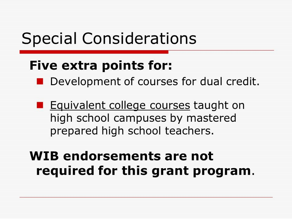 Special Considerations Five extra points for: Development of courses for dual credit.