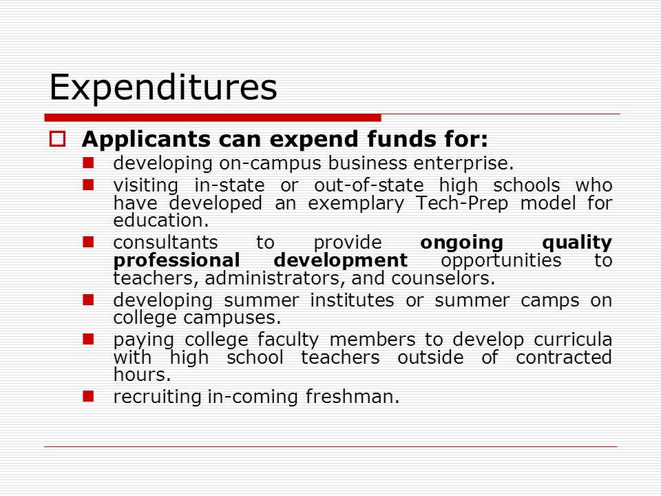 Expenditures Applicants can expend funds for: developing on-campus business enterprise.