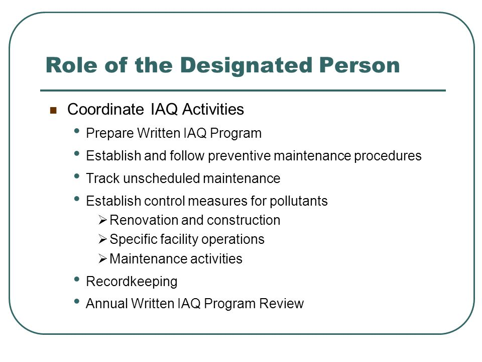 Management of IAQ A Coordinated Effort Desig. Person EmployeeEmployerMaint.