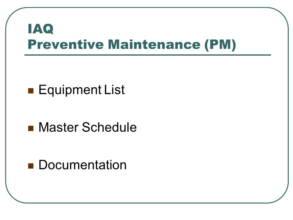 IAQ Preventive Maintenance (PM) Equipment List Master Schedule Documentation