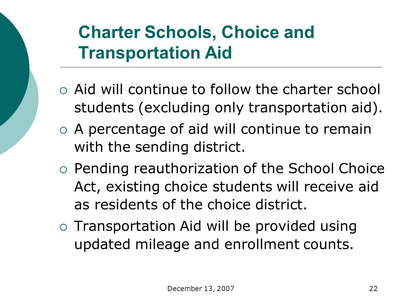 December 13, Charter Schools, Choice and Transportation Aid Aid will continue to follow the charter school students (excluding only transportation aid).