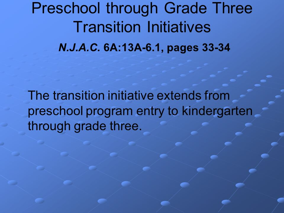 Preschool through Grade Three Transition Initiatives N.J.A.C.