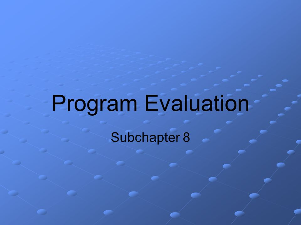 Program Evaluation Subchapter 8