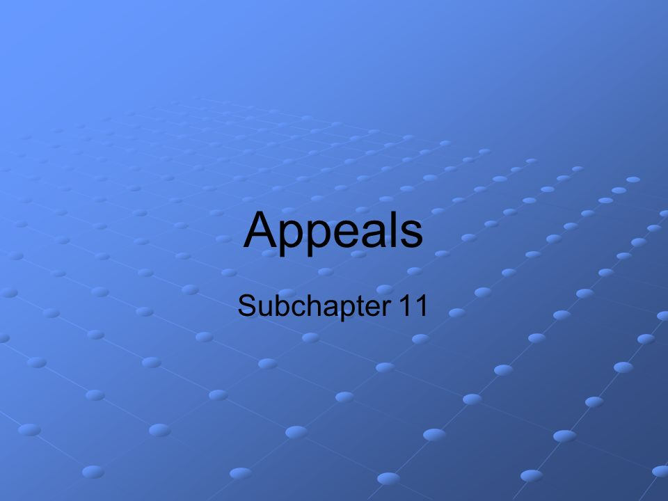 Appeals Subchapter 11