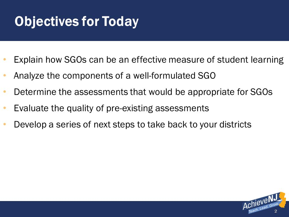 63 Resources at the NJDOE AchieveNJ SGO Training modules - online in June Future workshops – provisionally planned for September/October Updates, samples, and bulletins Partner with us on creating exemplar SGOs