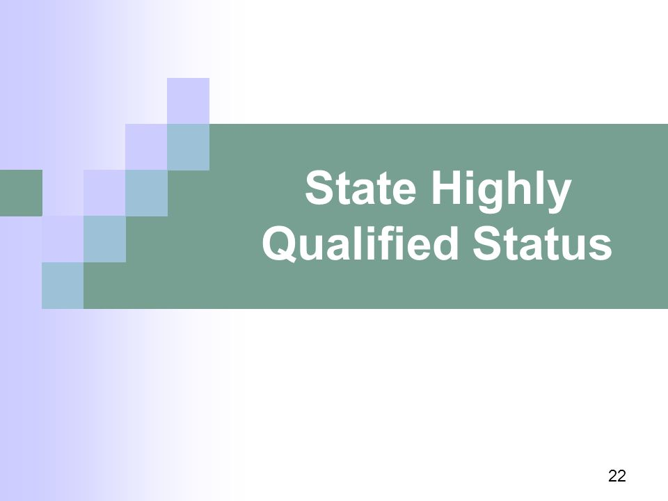 State Highly Qualified Status 22