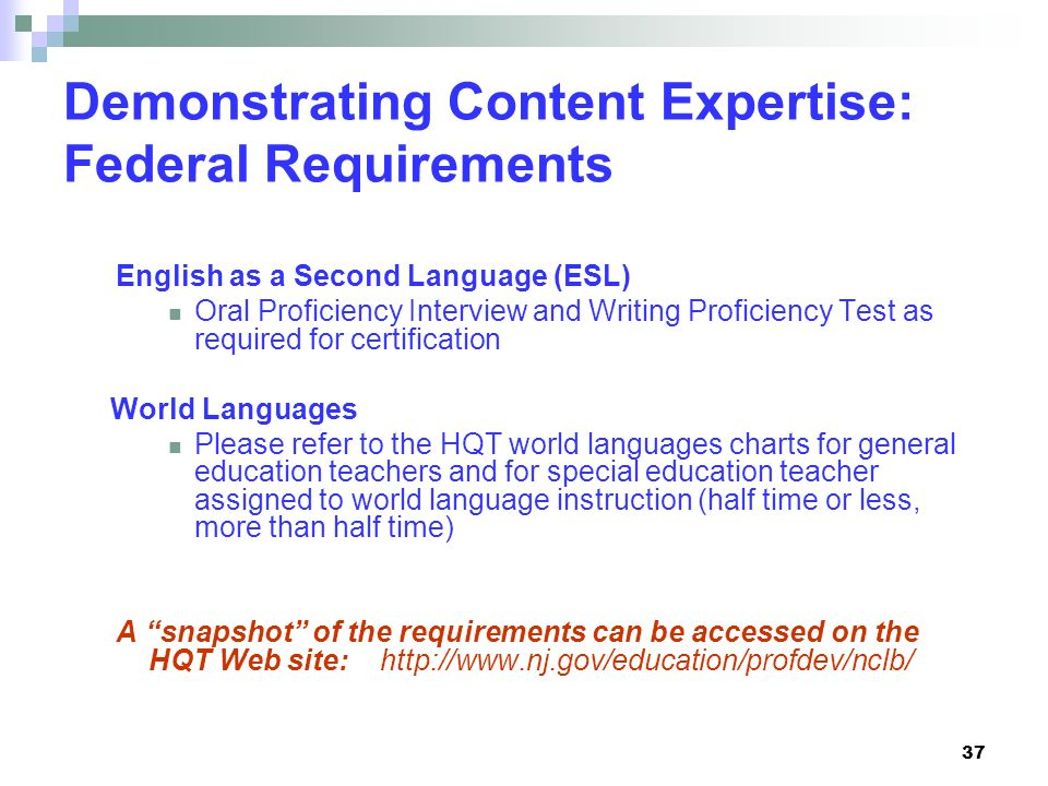 Demonstrating Content Expertise: Federal Requirements English as a Second Language (ESL) Oral Proficiency Interview and Writing Proficiency Test as re