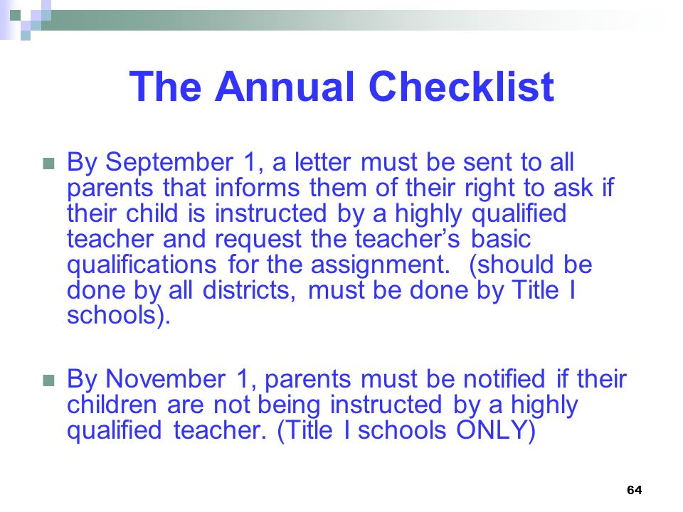 64 The Annual Checklist By September 1, a letter must be sent to all parents that informs them of their right to ask if their child is instructed by a