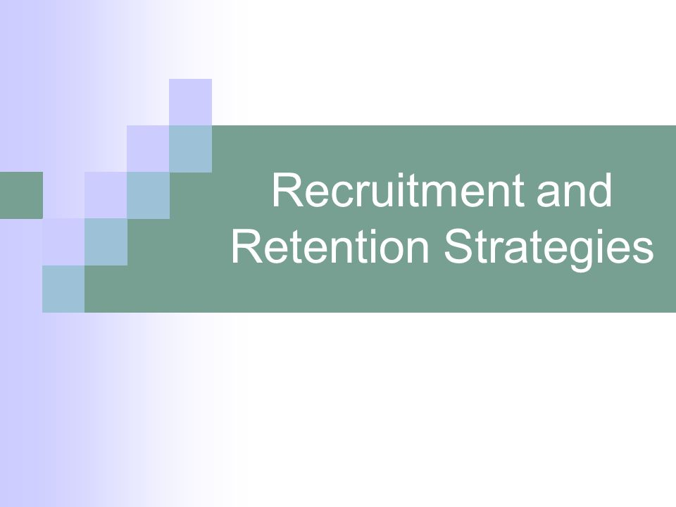 Recruitment and Retention Strategies