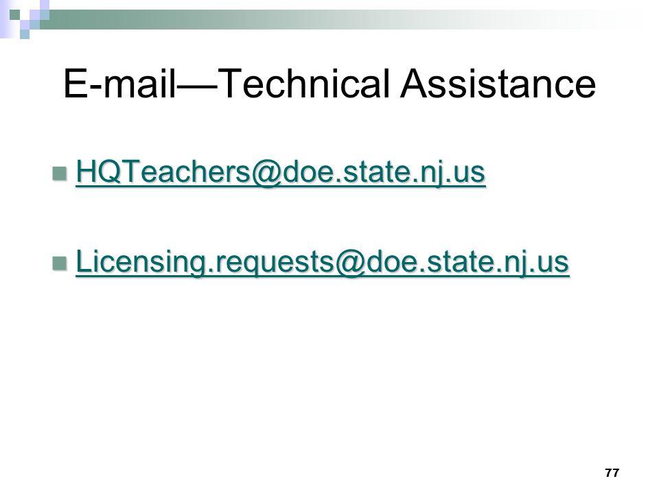 E-mailTechnical Assistance HQTeachers@doe.state.nj.us HQTeachers@doe.state.nj.us HQTeachers@doe.state.nj.us Licensing.requests@doe.state.nj.us Licensi