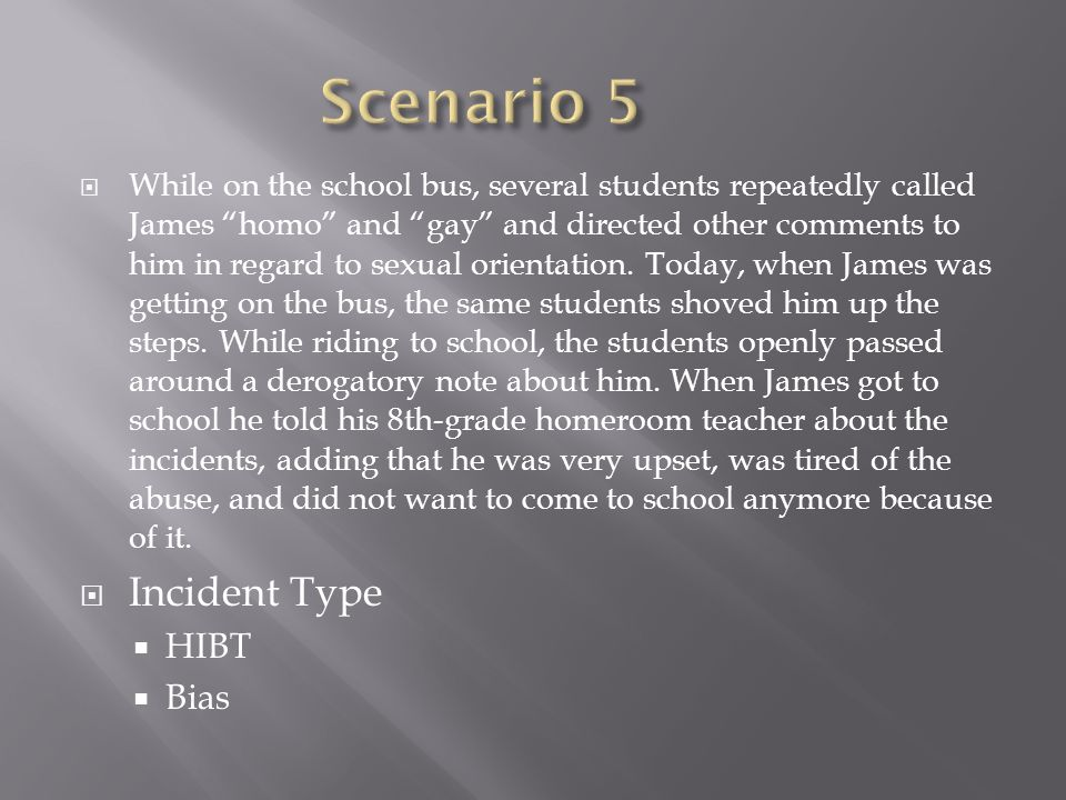 While on the school bus, several students repeatedly called James homo and gay and directed other comments to him in regard to sexual orientation. Tod