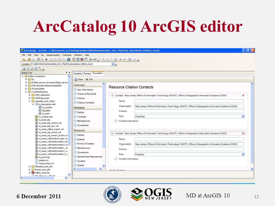 MD at ArcGIS 10 ArcCatalog 10 ArcGIS editor 6 December 2011 12