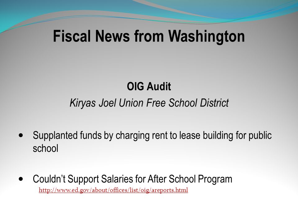Fiscal News from Washington OIG Audit Kiryas Joel Union Free School District Supplanted funds by charging rent to lease building for public school Cou