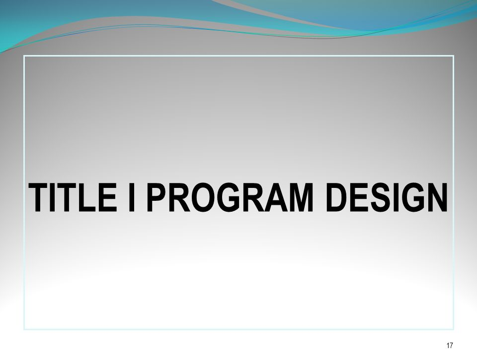 TITLE I PROGRAM DESIGN 17