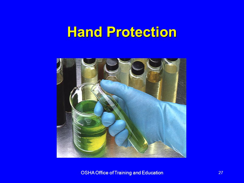 OSHA Office of Training and Education 27 Hand Protection