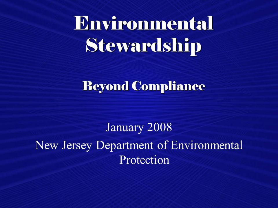 Environmental Stewardship Beyond Compliance January 2008 New Jersey Department of Environmental Protection