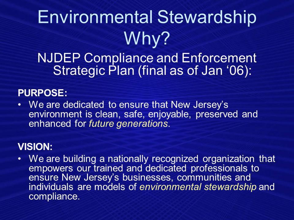 NJDEP Compliance and Enforcement Strategic Plan (final as of Jan 06): PURPOSE: We are dedicated to ensure that New Jerseys environment is clean, safe,