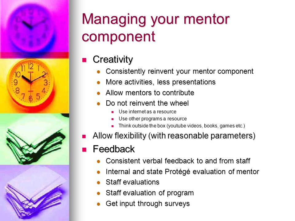 Managing your mentor component Creativity Creativity Consistently reinvent your mentor component Consistently reinvent your mentor component More acti