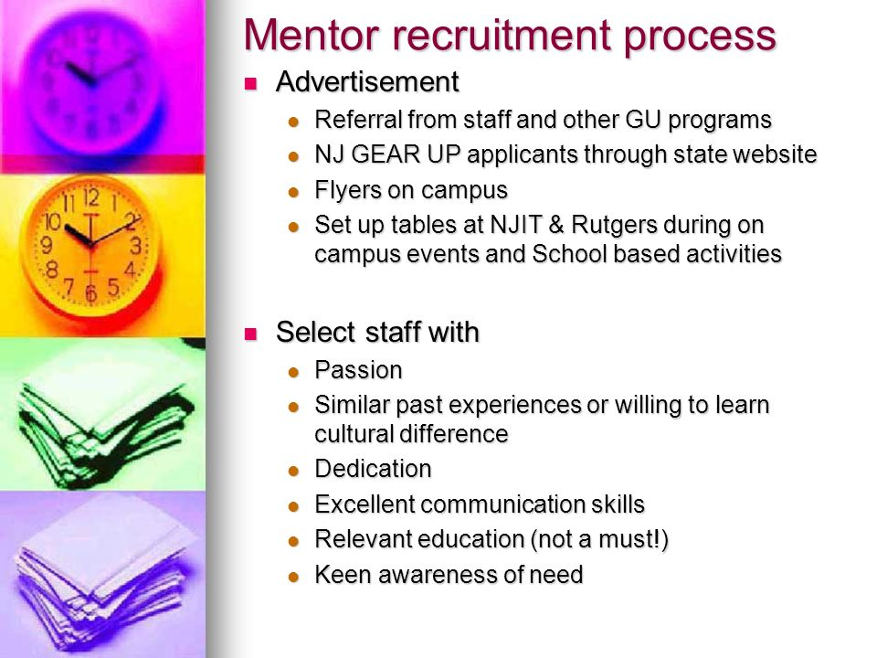 Mentor recruitment process Advertisement Advertisement Referral from staff and other GU programs Referral from staff and other GU programs NJ GEAR UP